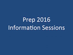 Prep 2016 Information Session